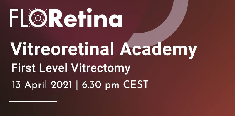 vitreoretinal academy first level vitrectomy 13.04.21